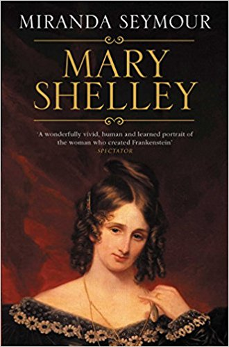 Miranda Seymour - Mary Shelley